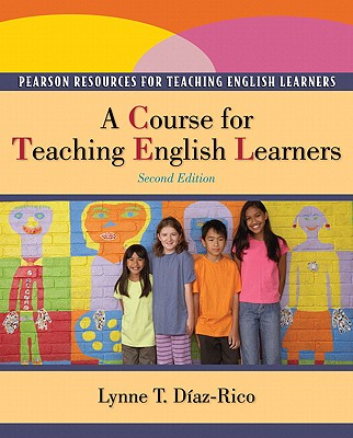 A Course for Teaching English Learners By Diaz-Rico, Lynne T.