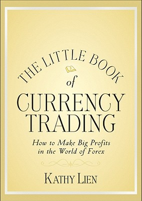 The Little Book of Currency Trading By Lien, Kathy